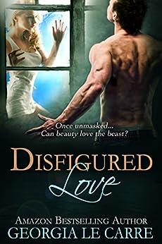 Disfigured Love by [Carre, Georgia Le]