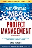 The Fast Forward MBA in Project Management (The Fast Forward MBA Series)