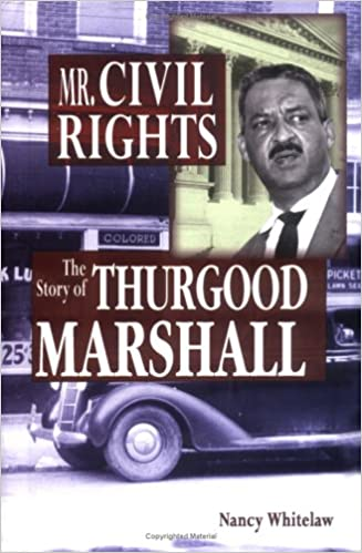 Mr. Civil Rights: The Story of Thurgood Marshall (20th Century Leaders)