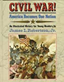 Civil War!, James I. Robertson, 0394929969