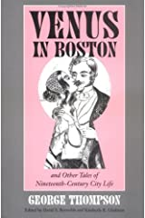 """Venus in Boston"" and Other Tales of Nineteenth-Century City Life Paperback"