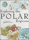 Exploring the Polar Regions, Jen Green, 0872264890