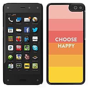 Caucho caso de Shell duro de la cubierta de accesorios de protección BY RAYDREAMMM - Amazon Fire Phone - Elección feliz Cita de motivación positiva Vida