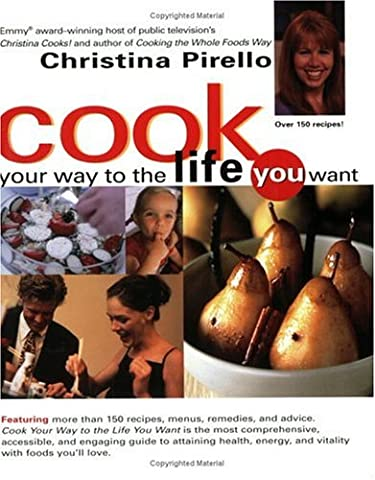 Cook Your Way to the Life You Want (Cook For Your Life)