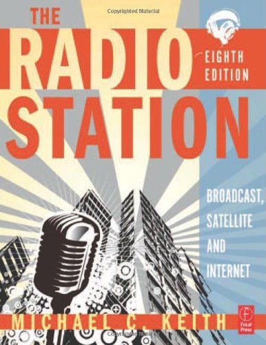 The Radio Station: Broadcast, Satellite and Internet by Focal Press
