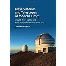 Observatories and Telescopes of Modern Times: Ground-Based Optical and Radio Astronomy Facilities since 1945
