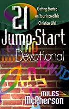 21 Jump-Start Devotional: Getting Started on Your Incredible Christian Life