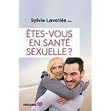 Êtes-vous en santé sexuelle ? (French Edition)