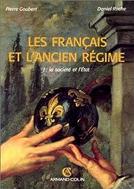 Les Français et l'Ancien Régime, tome 1 : La société et l'État par Pierre Goubert