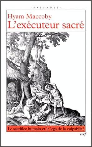 Livres gratuits en ligne L'Exécuteur sacré : Le Sacrifice humain et le Legs de la culpabilité pdf epub