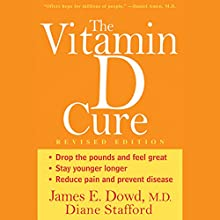 The Vitamin D Cure Audiobook by James Dowd M. D., Diane Stafford Narrated by Kevin Pierce