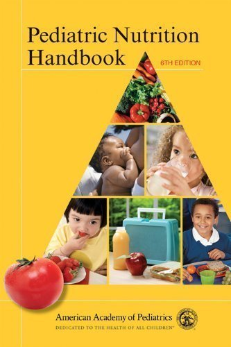 Pediatric Nutrition Handbook 6th (sixth) Edition by AAP Committee on Nutrition published by American Academy of Pediatrics (2008)
