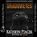 Shadoweyes Audiobook by Kathryn Ptacek Narrated by Lou Hecker