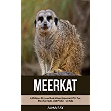 Meerkat: A Children Pictures Book About Meerkat With Fun Meerkat Facts and Photos For Kids