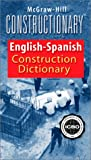 McGraw-Hill Constructionary : Spanish-English/English-Spanish Construction Dictionary, International Conference of Building Officials, 0071375791
