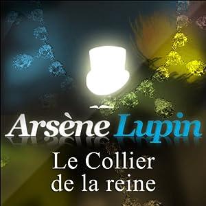 Le Collier de la reine (Arsène Lupin 5)   Livre audio