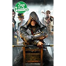 Assassin's Creed Syndicate Strategy Guide & Game Walkthrough – Cheats, Tips, Tricks, AND MORE!