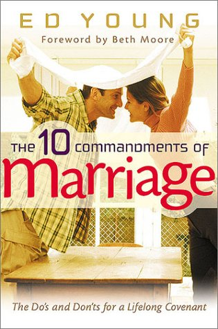 The Ten Commandments of Marriage: The Do's and Don'ts for a Lifelong Covenant (Commandments Marriage Ten)
