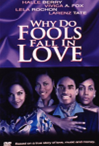 - Why Do Fools Fall in Love
