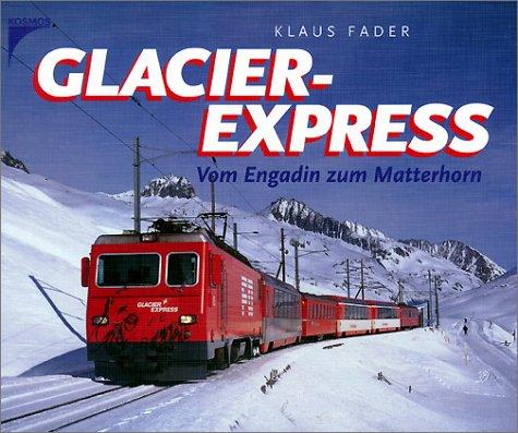 Glacier-Express: Vom Engadin zum Matterhorn