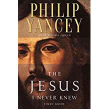 [(The Jesus I Never Knew: Study Guide)] [By (author) Philip Yancey ] published on (June, 1997)