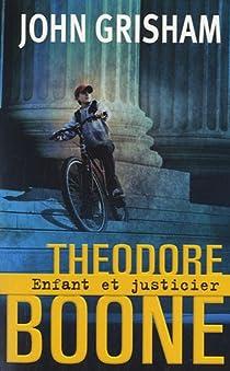 Theodore Boone : Enfant et justicier - John Grisham - Babelio Theodore Boone Nederlands