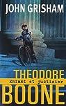 Theodore Boone : Enfant et justicier par Grisham