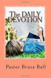 The Daily Devotion, Pastor Ball, 1466405287