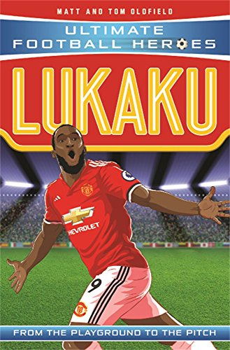 Lukaku: From the Playground to the Pitch (Ultimate Football Heroes)