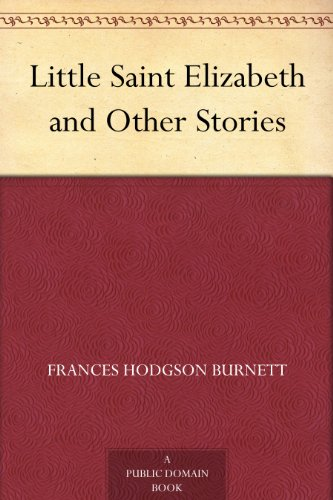 Little Saint Elizabeth and Other Stories