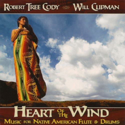 Heart of the Wind - Music for Native American Flute and Drums