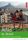 Atlas du Brésil : Promesses et défis d'une puissance émergente