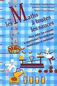 Les Maths à toutes les sauces par Bernadette Gueritte-Hess
