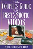 Couple's Guide to the Best Erotic Videos, Steve Brent and Elizabeth Brent, 0312150814