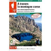 À TRAVERS LA MONTAGNE CORSE : PARC NATUREL RÉGIONAL DE CORSE CALENZANA/VIZZANOVA/CONCA