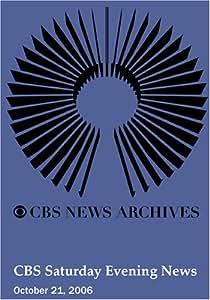 CBS Saturday Evening News (October 21, 2006)