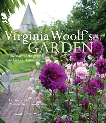 (Virginia Woolf's Garden: The Story of the Garden at Monk's House)