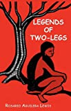 Legends of Two-Legs