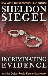 Incriminating Evidence (Mike Daley/Rosie Fernandez Legal Thriller Book 2)