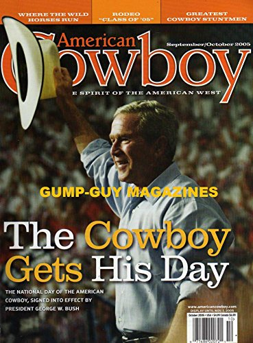 AMERICAN COWBOY magazine September / October 2005 (Spirit of the American West, Where the wild horses run, Rodeo Class of '05, Greatest cowboy stuntmen, Rhe Cowboy gers his day - The national day of the American cowboy, signed into effect by President George W. Bush)
