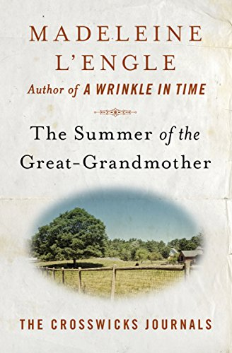 The Summer of the Great-Grandmother (The Crosswicks Journals)
