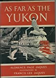 img - for As Far as the Yukon book / textbook / text book
