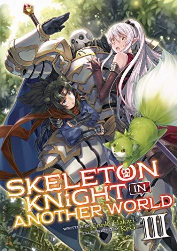 Skeleton Knight in Another World (Light Novel) Vol. 3]()