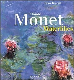 Claude Monet: Waterlilies by Pierre Georgel (23-Jul-1999)