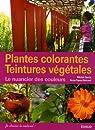 Plantes colorantes Teintures végétales : Le nuancier de couleurs par Garcia
