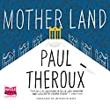 Mother Land Audiobook by Paul Theroux Narrated by Jefferson Mays