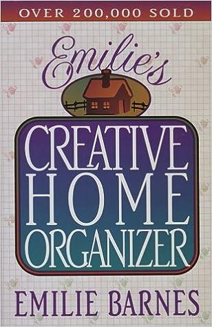 Lataa pdf-kirjoja verkossa Emilie's Creative Home Organizer ePub by Emilie Barnes