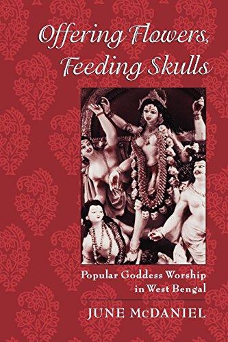 Offering Flowers, Feeding Skulls: Popular Goddess Worship in West -