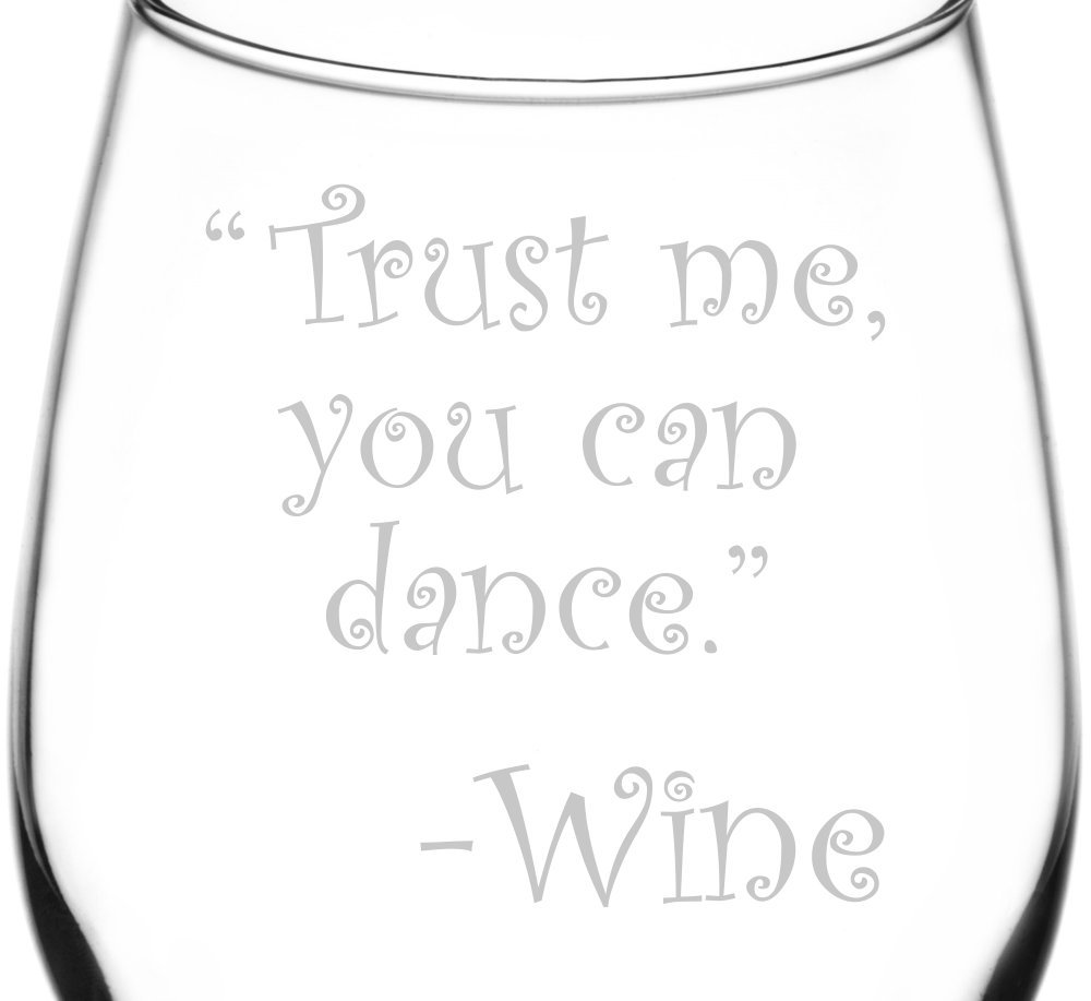 (Trust Me, You Can Dance) Drunk Wine Talk Truth Inspired - Laser Engraved 12.75oz Libbey All-Purpose Wine Taster Glass