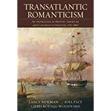 Transatlantic Romanticism: An Anthology of British, American, and Canadian Literature, 1767-1867